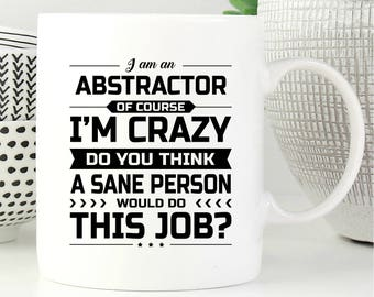 I Am An Abstractor, Abstractor Gift, Gift For Abstractor, Abstractor Mug, Abstractor Gifts, Coffee Mug, Office Decor, Graduation Gift
