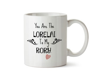 Sale You are the LORELAI To My RORY - DISHWASHER Safe Coffee Mug -   Add Own Text to Personalize