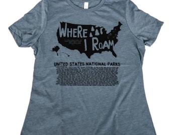 National Parks Shirt, Where I Roam, United States National Parks T-shirt, Womens Shirt