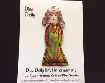 Fiber Art Doll pin, Fabric doll pin, Diva Dolly pin, textile pin, pocket doll, doll brooch, fiber pin, fabric doll brooch, Dolly pin #5-B