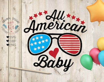American Baby svg, All American Baby Cut File in SVG, DXF, PNG, 4th of July svg, Independence Day svg, Patriotic svg, Kids America svg,