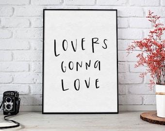 Digital Download: Handwritten Lovers Gonna Love Quote Art
