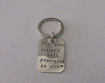 Sister Gift, Best Sisters Promoted to Aunt, Only the Best, Sister Birthday, Gift for Sister, Aunt Keychain, Dog Tag Keychain, Gift For Aunt