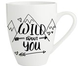 Coffee Mug Wild About You...
