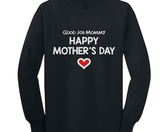 Good Job Mommy Mother's Day Toddler-Kids Long Sleeve T-Shirt