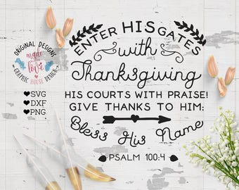 Thanksgiving Cut File in SVG, DXF and PNG, Enter His Gates with Thanksgiving, Give Thanks Cut File, Scripture Cut File, Bible Printable
