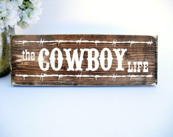 Western Rustic Wood Sign - The Cowboy Life (#1579)