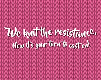 "Women's March on Washington ""We knit the resistance"" Postcard 4x6 Digital File"