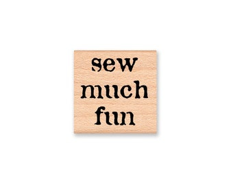 sew much fun~rubber stamp~sewing~seamstress~quilting~quilters~quilt making~crafts~clothes~handmade~thank you~wood mounted  (35-30)
