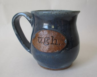 Ugh Mug Ceramic Coffee Cup for Rough Mornings