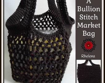 A Bullion Stitch Market Bag ~ Crochet Pattern
