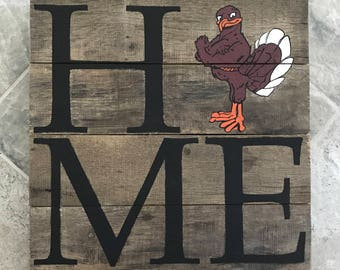 Virginia Tech Hokie Bird HOME Sign // VT // Hokies // Virginia // College // Graduation // Gifts for Her // Gifts for Him / Wedding / Custom