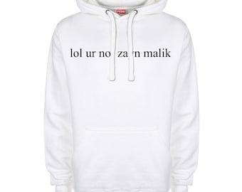 lol ur not zayn malik One Direction Hoodie