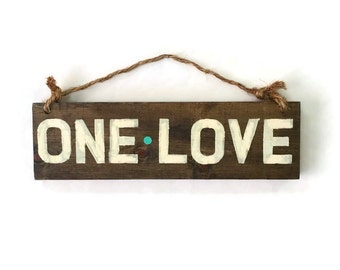One Love Sign / Wood Sign / Bohemian Decor / Hippie Decor / Gypsy Decor / Hippie Sign / Boho Art / Wall Decor / Wall Art / Gifts for Her