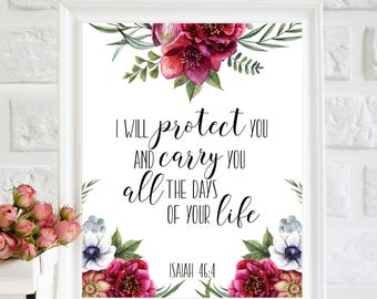 Scripture Printable Isaiah 46:4 print Bible quote printable Scripture wall decor poster Christian art bible scriptures wall art floral print