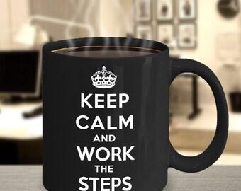 Keep Calm and Work the Steps - Recovery Coffee Mug