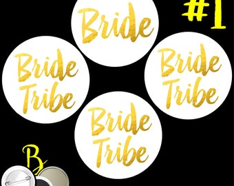 Bride Tribe SET of 4 PINBACK BUTTONS or Fridge Magnets or Mirrors team bride bachelorette party wedding the badges pinbacks pins #1454