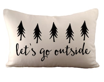 Let's go outside - Cushion Cover - 12x18 - Choose your fabric and font colour