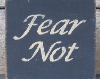 Fear Not Sign
