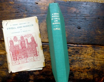 A Short History of Ewell and Nonsuch by Cloudesley S. Willis - Pullingers Ltd 1948