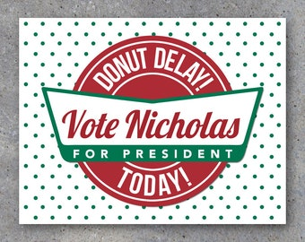 "Election Campaign Poster 9 – Printable ""Donut Delay! Vote Today!"" personalized with your name & running title – Funny – Vote For Me Campaign"