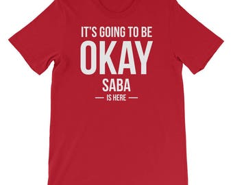 It's Going to Be Okay Saba is Here Shirt for Jewish Grandma Hewbrew Nickname for Grandma, Mother's Day Gift for Her, Saba Birthday