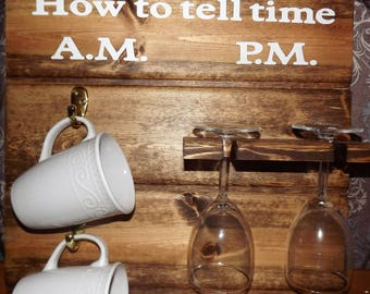 How To Tell Time, How To Tell time Coffee/Wine Glass Holder, AM PM Sign, Funny Wine Gift, Housewarming Gift,