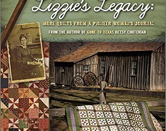 Pattern Book: Lizzies Legacy - More Quilts from a Pioneer Womans Journal by Betsy Chutchian