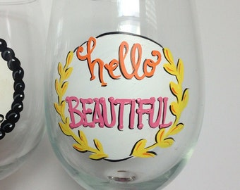 Hello Beautiful Motivational Inspirational Unique Hand Lettered Personalized Wine Glass For Her