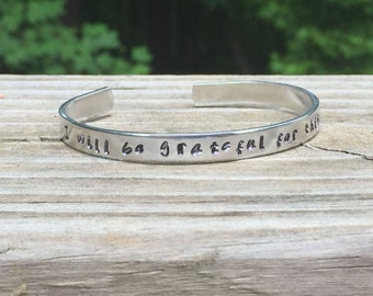 I will be grateful for this day - Hand Stamped Aluminum Cuff Bracelet 1/4""