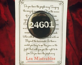 Les Miserables, Jean Valjean Inspired Pin, Button, 24601, Victor Hugo