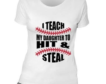 Digital file SVG , DXF  Teach My Daughter - And My Mom/Dad lets me Hit and Steal