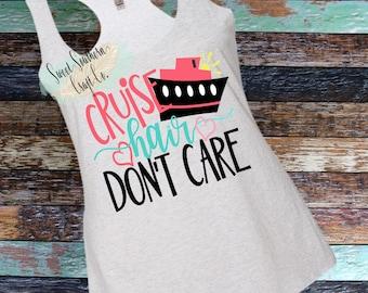 Cruise Hair Don't Care, Cruise Shirt, Adult Vacation Shirt, Tank Top, Racer back Tank Top, Beach, Beach Hair, Cruising, Teen,Womens Tank Top