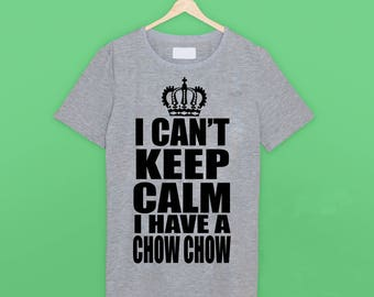 I Can't Keep Calm 'Chow Chow' T Shirt