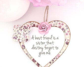 A best friend is a sister that destiny forgot to give me...