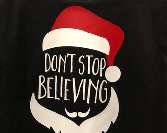 Christmas Dont stop believing Santa longsleeve t-shirt.