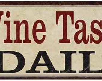 Wine Tasting Daily Vintage Looking Shabby Chic Metal Sign Kitchen Merlot Dining Cabernet Red Wine 6x18 or 8x24
