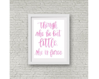 """Shakespeare Quote / Hand Lettered Wall Print / Calligraphy / Nursery Print / Watercolor / """"Though she be but little""""  / 8x10"""