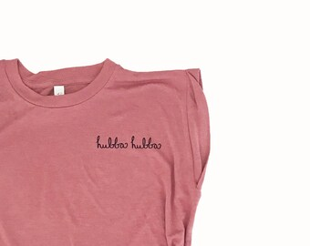 Hubba Hubba Shirt, Funny Message Tee Women, Gift for Mom, Hand Lettered Shirt, Flowy Muscle Tee w/ Rolled Cuff, High-Low Top Mauve Tshirt