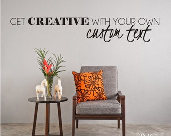 Custom Wall Decal Quote - Create Your Own Custom Home Decor