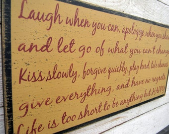 Laugh when you can Life is too short - life rules distressed word sign