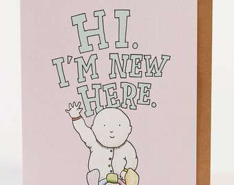 New baby card, funny new baby card, Congratulations baby card, 'Hi New Here', handmade, hand drawn