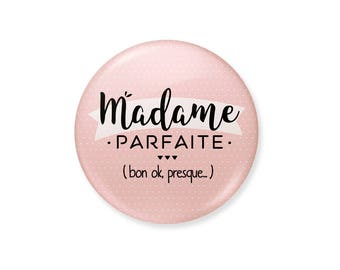 Badge - Perfect Lady (well almost). Badge pins girlfriend gift