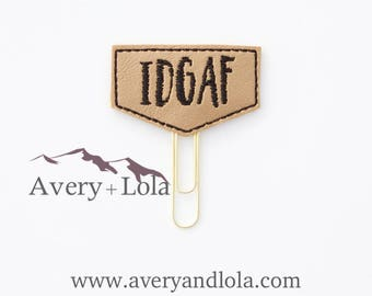 IDGAF Planner Clip | Adult Slang Paper Clip | Slang Bookmark | Slang Paper Clip | Planner Accessories | Teacher Gift | Office Gift
