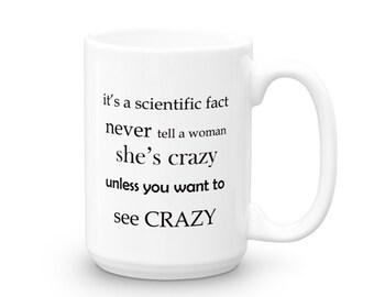 Funny Mugs - Crazy Lady Mug - Mugs with Sayings - Mug for Her - Coworker Gift - Funny Mugs with Sayings - Menopause Coffee Mug