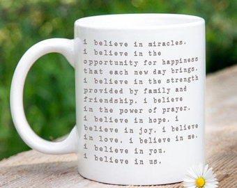 Girlfriend Gift I Believe in Us Coffee Mug for Her Inspirational Quote Mugs Anniversary Gift Husband Gift Sister Gift Friend Wife Gift