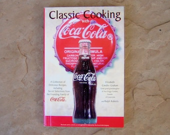 Classic Cooking with Coca Cola Cookbook by Elizabeth Candler Graham and Ralph Roberts, 1998 Vintage Cookbook