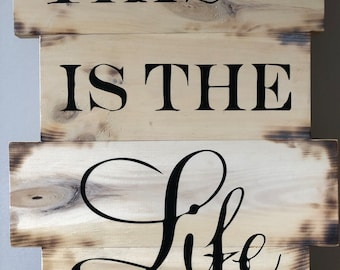 This Is The Life - Handmade Rustic Wood Sign