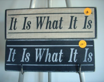 It Is What It Is. Sign Wooden painted chic shabby cottage primitive