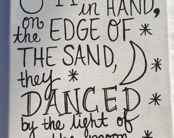 And hand in hand on the edge of the sand they danced by the light of the moon painting